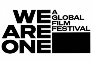 WE ARE ONE: A GLOBAL FILM FESTIVAL ANNOUNCES THE FIRST-EVER COCURATED PROGRAMMING LINEUP FEATURING 21 OF THE MOST PROLIFIC FILM FESTIVALS IN THE WORLD