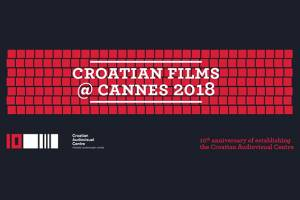FNE at Cannes 2018: Croatian Cinema in Cannes