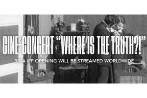 FESTIVALS: RIGA IFF To Stream Opening Concert Worldwide
