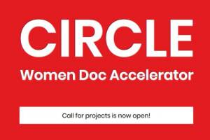 CIRCLE Women Doc Accelerator 2021 Calls for Projects