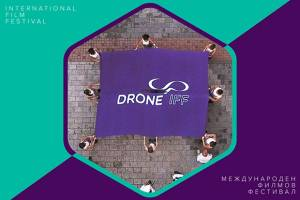 FESTIVALS: The 2nd DroneUp IFF Ready to Take Off in Plovdiv
