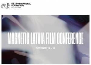 We Invite You to the MAGNETIC LATVIA FILM CONFERENCE!
